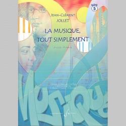 Jollet: La Musique Tout Simplement Volume 5 Eleve - Partitions