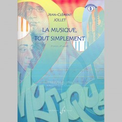 Jollet: La Musique Tout Simplement Volume 5 Professeur - Partitions