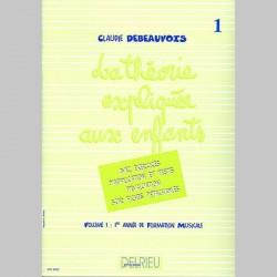 Debeauvois : Théorie Expliquée Aux Enfants Vol.1 - Partitions