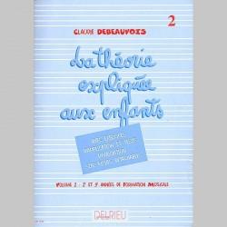 Debeauvois : Théorie Expliquée Aux Enfants Vol.2 - Partitions