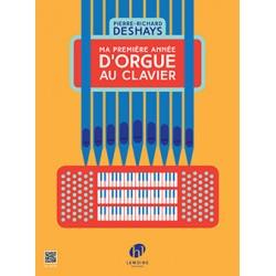 DESHAYS Pierre-Richard Ma première année d'orgue au clavier