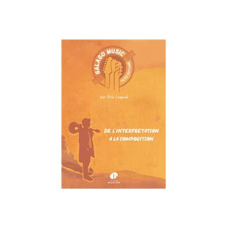 ERIC LEGAUD - GALAGO MUSIC - TUTO GUITARE : DE L'INTERPRETATION A LA COMPOSITION