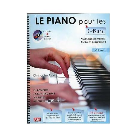 Le Piano pour les 9/15 ans tout simplement, avec CD d'écoute - Vol. 1 ASTIE