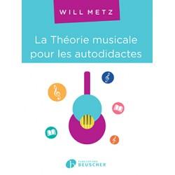 METZ Will La Théorie musicale pour les autodidactes