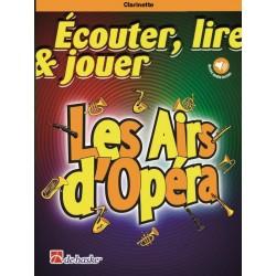 ECOUTER, LIRE & JOUER - CLARINETTE LES AIRS D'OPERA