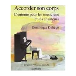 ACCORDER SON CORPS - L'EUTONIE POUR LES MUSICIENS ET CHANTEURS