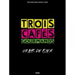 TROIS CAFES GOURMANDS AEDE MUSIC UN AIR DE RIEN - PVG