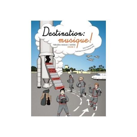 Destination musique! - Volume 3 Le Guern - Garlej Chaussebourg