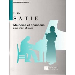 SATIE : MELODIES ET CHANSONS Mélodies recueil