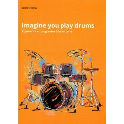Imagine you play drums Carole SENTENAC