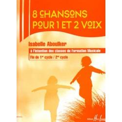 ABOULKER ISABELLE 8 CHANSONS POUR 1 ET 2 VOIX