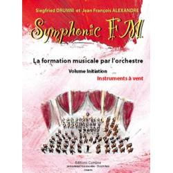 DRUMM Siegfried / ALEXANDRE Jean François Symphonic FM Initiation : Elève : Instruments à vent