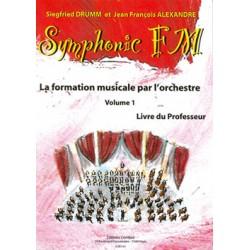 DRUMM Siegfried / ALEXANDRE Jean François Symphonic FM Vol.1 : Professeur