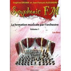DRUMM Siegfried / ALEXANDRE Jean François Symphonic FM Vol.1 : Elève : Les Bois