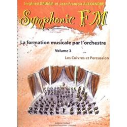 DRUMM Siegfried / ALEXANDRE Jean François Symphonic FM Vol.3 : Elève : Cuivres et Percussion