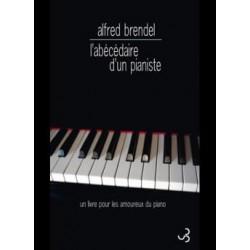 L'abécédaire d'un pianiste : un livre pour les amoureux du piano Alfred BRENDEL