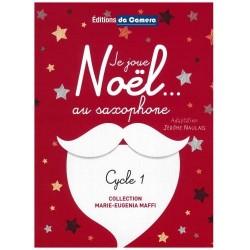 Noël Je Joue Noël... au Saxophone Partition - 1 ou 2 Saxophones Alto Editions da Camera Arrangeur Naulais Jérôme