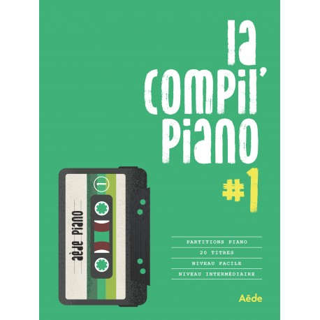 La Compil Piano 1 20 titres pour piano solo
