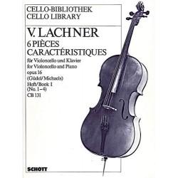 Vinzenz Lachner 6 Pièces Caractéristiques op.16 vol1 violoncelle et piano