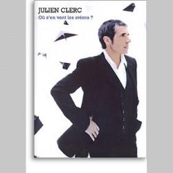 Julien Clerc: Où S'En Vont Les Avions ?