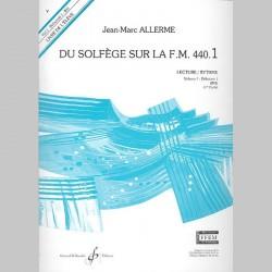 Allerme: Du Solfege Sur La F.M. 440.1 - Lecture/Rythme - Eleve