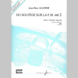 Allerme: Du Solfege Sur La F.M. 440.1 - Chant/Audition/Analyse - Eleve - Partitions