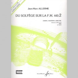 Allerme: Du Solfege Sur La F.M. 440.2 - Chant/Audition/Analyse - Eleve - Partitions
