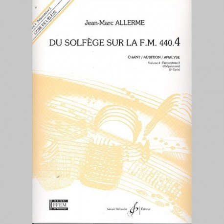 Allerme: Du Solfege Sur La F.M. 440.4 - Chant/Audition/Analyse - Eleve - Partitions