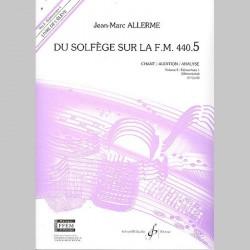 Allerme: Du Solfege Sur La F.M. 440.5 - Chant/Audition/Analyse - Eleve - Partitions