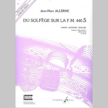 Allerme: Du Solfege Sur La F.M. 440.5 - Chant/Audition/Analyse - Eleve - Partitions