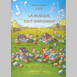 Jollet: La Musique Tout Simplement Volume 1 Eleve - Partitions