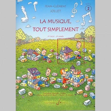Jollet: La Musique Tout Simplement Volume 2 Eleve - Partitions