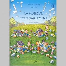 Jollet: La Musique Tout Simplement Volume 3 Eleve - Partitions
