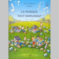 Jollet: La Musique Tout Simplement Volume 4 Eleve - Partitions