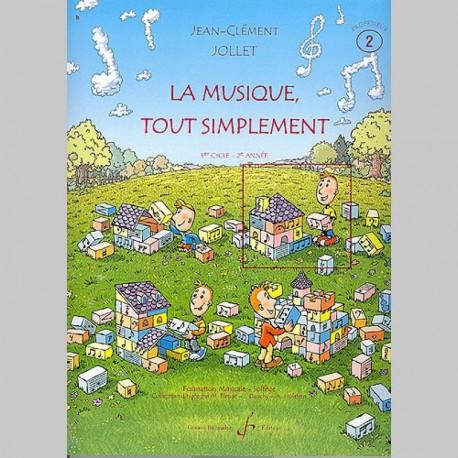 Jollet: La Musique Tout Simplement Volume 2 Professeur - Partitions