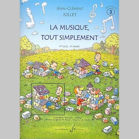 Jollet: La Musique Tout Simplement Volume 3 Professeur - Partitions