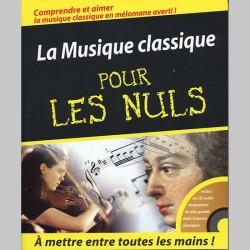 La Musique Classique Pour Les Nuls - Livre et Cd