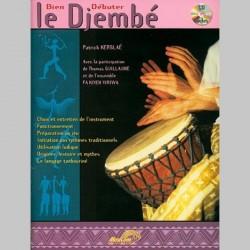 Patric et Guillaume Kersalé: Bien Débuter... Le Djembé - Partitions et CD