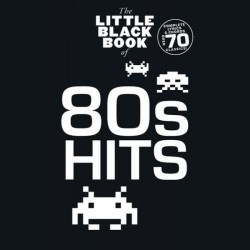 The Little Black Book Of 80s Hits~ Songbook Mixte (Paroles et Accords)
