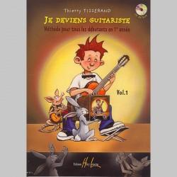 Thierry Tisserand : Je Deviens Guitariste Vol.1