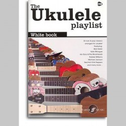 The Ukulele Playlist: The White Book~ Songbook Mixte (Ukelele)