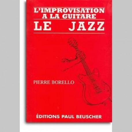 L'Improvisation Guitare P.Borello Le Jazz~ Méthode Instrumentale (Guitare)