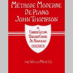 Methode Moderne De Piano John Thompson: Volume 2 ~ Méthode Instrumentale (Piano Solo)