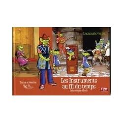 LES INSTRUMENTS AU FIL DU TEMPS Présenté par Gluck Les Souris Vertes