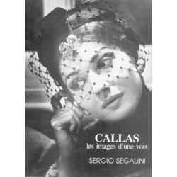 Callas, les images d'une voix SEGALINI Sergio