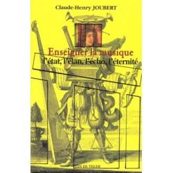 Enseigner la musique JOUBERT Claude-Henry