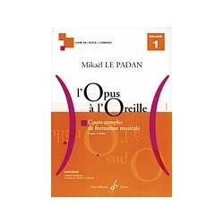 L'OPUS A L'OREILLE - Volume 1 Mikaël LE PADAN