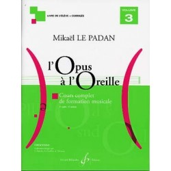 L'OPUS A L'OREILLE - Volume 3 Mikaël LE PADAN